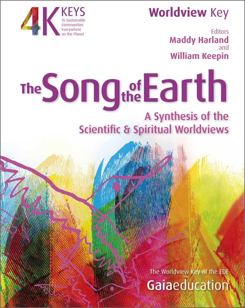 4 Keys Series - The Song of the Earth: A Synthesis of the Scientific and Spiritual Worldviews
