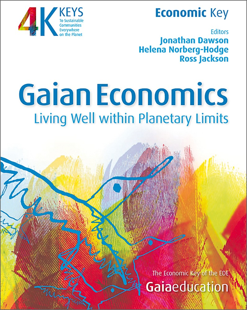 4 Keys Series - Gaian Economics: Living Well Within Planetary Limits
