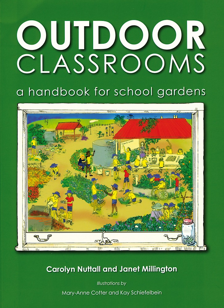 Outdoor Classrooms: A Handbook for School Gardens by Carolyn Nuttall and Janet Millington