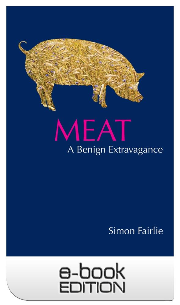 Meat: A Benign Extravagance by Simon Fairlie