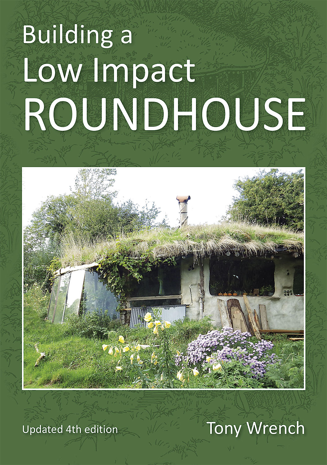 Building a Low Impact Roundhouse: Fourth Edition by Tony Wrench