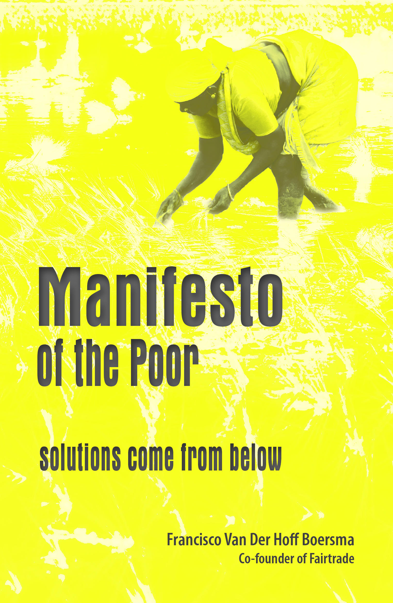 A Manifesto of the Poor: Solutions Come From Below by Francisco Van der Hoff Boersma