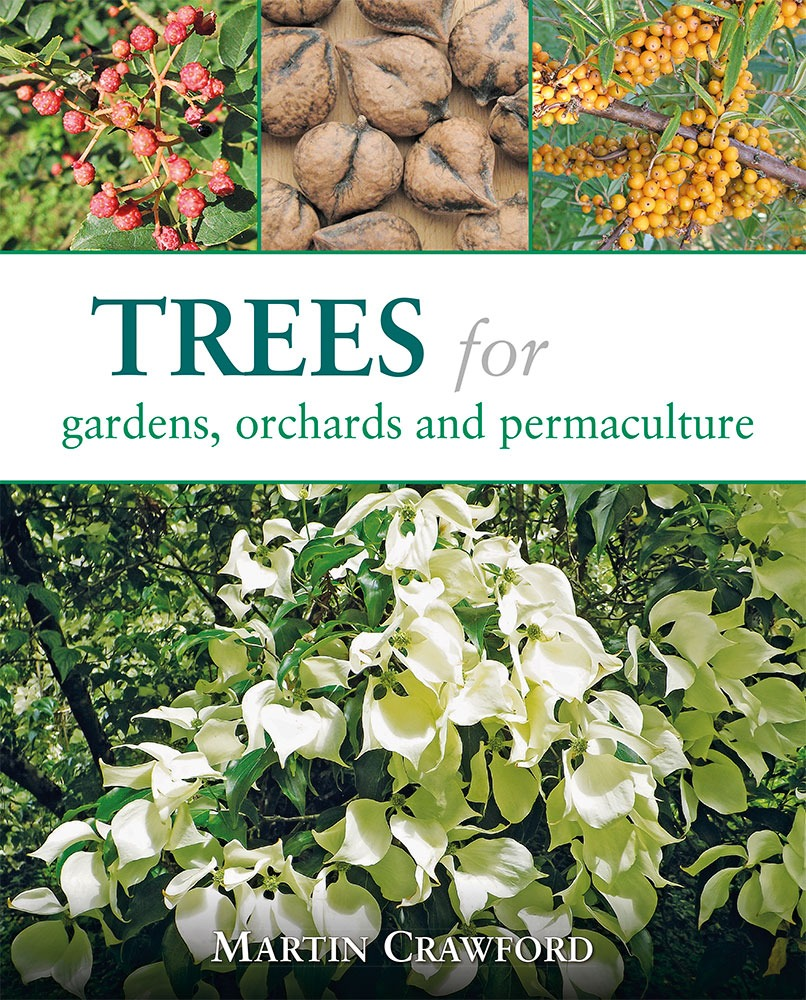 Trees for Gardens, Orchards & Permaculture by Martin Crawford