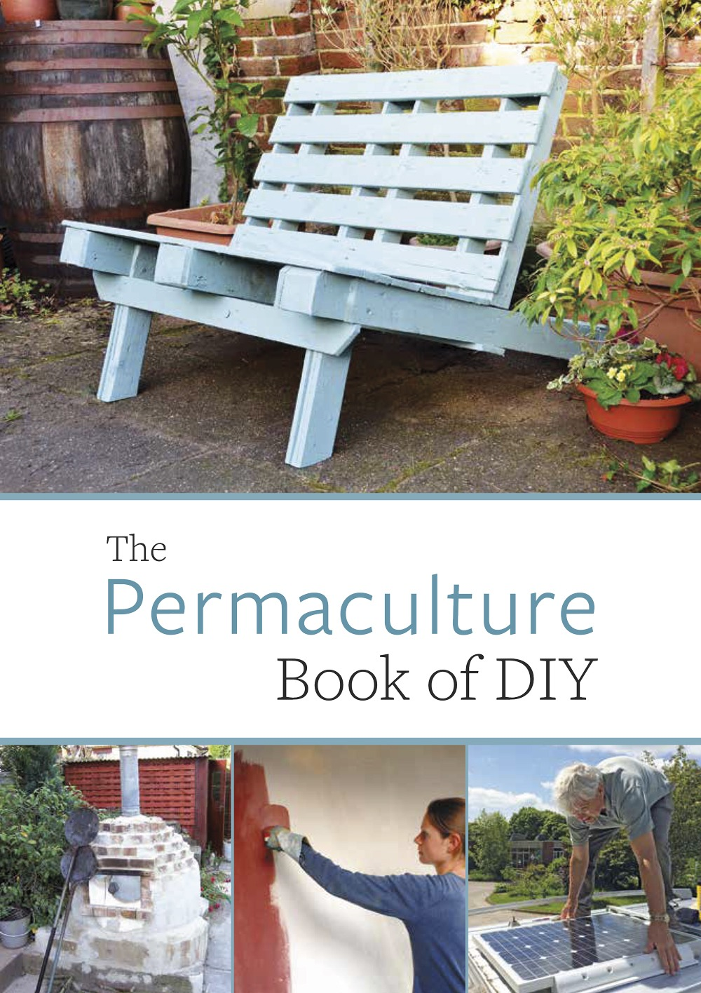 Permaculture Book of DIY by John Adams and friends