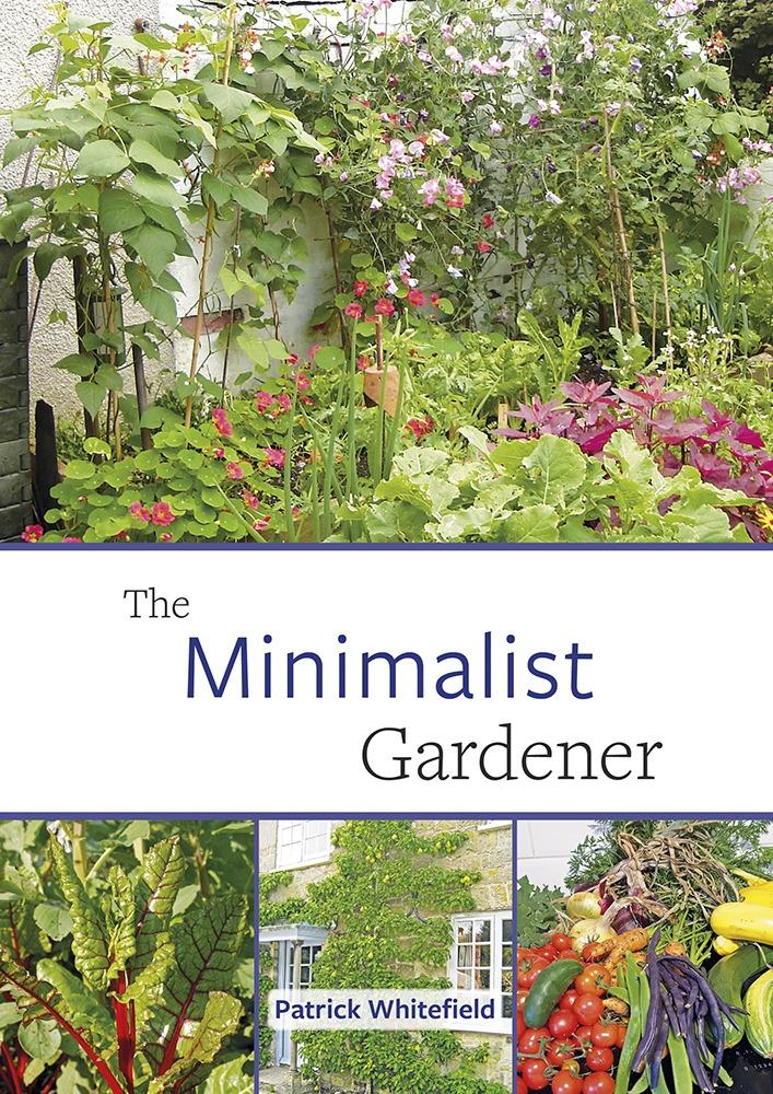 Minimalist Gardener by Patrick Whitefield